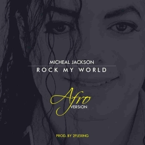Michael Jackson - Rock My Word (AFRO VERSION) (Prod. By 2flexing)